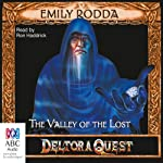 Valley of the Lost: Deltora Quest, Book 7 (       UNABRIDGED) by Emily Rodda Narrated by Ron Haddrick