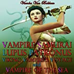 Vampire Samurai, Lupus Patronus, Viking Vampire's Voyage, and Vampire of the Sea | Vianka Van Bokkem