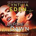 Before the Dawn: Killer Instinct, Book 2 Hörbuch von Cynthia Eden Gesprochen von: Summer Morton