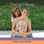 Saving Delaney | Andrea Ott-Dahl,Keston Ott-Dahl