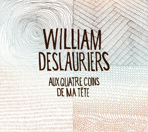 William Deslauriers - Aux Quatre Coins De Ma Tete