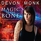 Magic to the Bone: Allie Beckstrom Series, Book 1 | Devon Monk