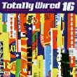 Totally Wired 16