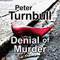 Denial of Murder (       UNABRIDGED) by Peter Turnbull Narrated by Gordon Griffin