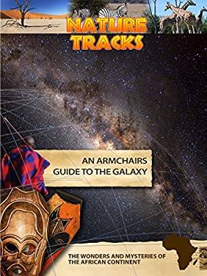 Nature Tracks - An Armchairs Guide to the Galaxy