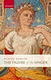 The Figure of the Singer (0199213984) by Karlin, Daniel