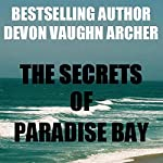The Secrets of Paradise Bay | Devon Vaughn Archer