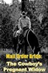 Mail Order Bride: The Cowboy's Pregna...