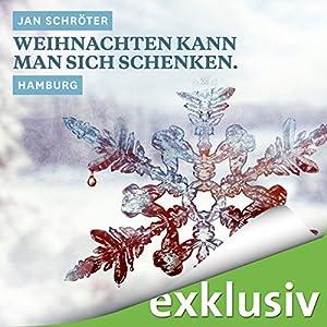 Weihnachten kann man sich schenken. Hamburg (Winterkrimi) Hörbuch