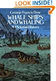 Whale Ships and Whaling: A Pictorial History (Dover Maritime)