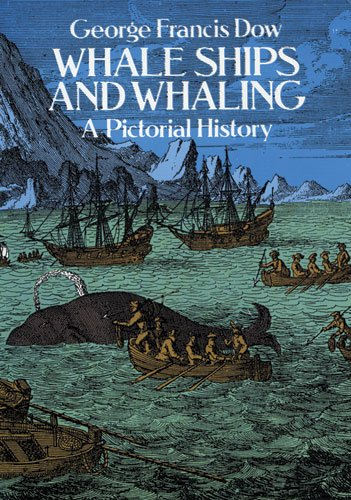 Whale Ships and Whaling: A Pictorial History (Dover Maritime) PDF