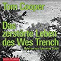 Das zerstörte Leben des Wes Trench Audiobook by Tom Cooper Narrated by Johannes Steck