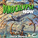 Dinocalypse Now Audiobook by Chuck Wendig Narrated by Oliver Wyman