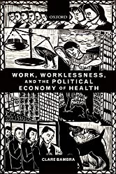 Work, Worklessness, and the Political Economy of Health