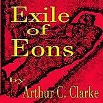 Exile of the Eons | Arthur C. Clarke