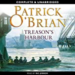 Treason's Harbour: Aubrey-Maturin Series, Book 9 (       UNABRIDGED) by Patrick O'Brian Narrated by Ric Jerrom