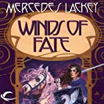 Winds of Fate: The Mage Winds, Book 1 (       UNABRIDGED) by Mercedes Lackey Narrated by Karen White
