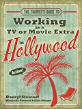 The Tourists Guide to Working as a TV or Movie Extra in Hollywood
