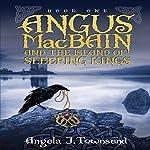 Angus MacBain and the Island of Sleeping Kings | Angela Townsend