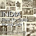 India: How-To Guide to Stay Safe Audiobook by Chris Lancaster Narrated by Jack Chekijian