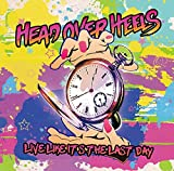 Live like it's the last day by Head Over Heels (2015-03-25)