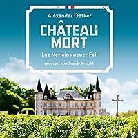 Chateau Mort (Luc Verlain 2) Hörbuch