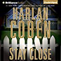 Stay Close | Livre audio Auteur(s) : Harlan Coben Narrateur(s) : Scott Brick