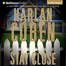 Stay Close | Livre audio Auteur(s) : Harlan Coben Narrateur(s) : Scott Brick