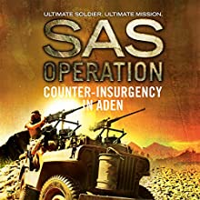 Counter-Insurgency in Aden: SAS Operation Audiobook by Shaun Clarke Narrated by Colin Mace
