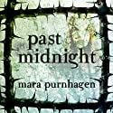 Past Midnight (       UNABRIDGED) by Mara Purnhagen Narrated by Tara Sands