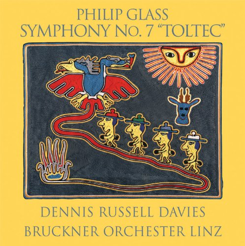 Glass - Symphony No 7, Toltec