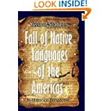 Fall of Native Languages of the Americas: Rise and Fall of Languages - Throughout Ages (Volume 2)