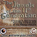 The Jewels of the 11th Generation: The Great Northern Audio Theatre | Brian Price,Jerry Stearns