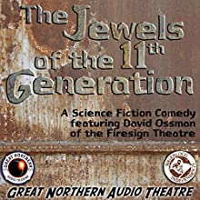 The Jewels of the 11th Generation: The Great Northern Audio Theatre  by Brian Price, Jerry Stearns Narrated by  full cast