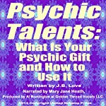 Psychic Talents: What Is Your Gift and How to Use It | J. B. Love