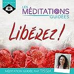Les Méditations Guidées - Libérez ! | Tissia Louis-Coudre