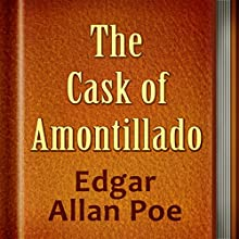The Cask of Amontillado (       UNABRIDGED) by Edgar Allan Poe Narrated by Anastasia Bertollo