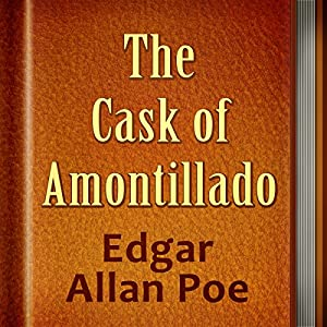 """The Cask of Amontillado"": Summary & Brief Analysis"