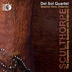Sculthorpe: The Complete String Quartets with Didjeridu [CD + Blu-ray Audio]
