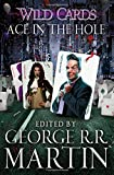 Wild Cards: Ace in the Hole (Wild Cards 6)
