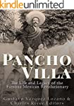 Pancho Villa: The Life and Legacy of...