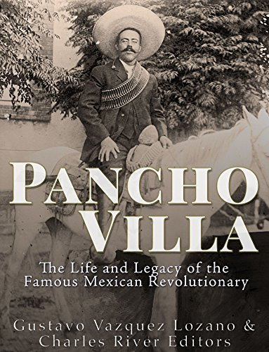 a biography and life work of pancho villa a mexican revolutionary Pancho villa, seen here in a still taken from mutual's exclusive 1914 film footage   we should begin by noting that the mexican revolution was an early example   a great effort so that the cameramen can carry out their work successfully   the production of this movie, the life of general villa, probably.