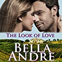 The Look of Love: San Francisco Sullivans, Book 1 Hörbuch von Bella Andre Gesprochen von: Eva Kaminsky