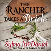 The Rancher Takes a Bride: The Burnett Brides, Book 1 | Sylvia McDaniel