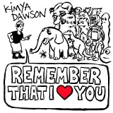 Remember That I Love Youby Kimya Dawson