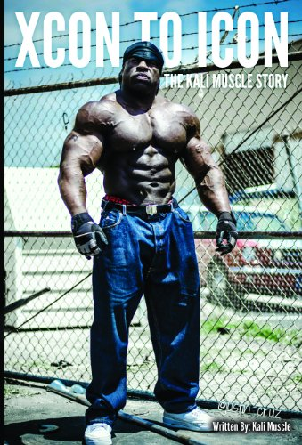 Xcon to Icon; The Kali Muscle Story (English Edition)