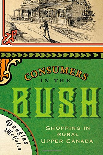 Consumers in the Bush: Shopping in Rural Upper Canada