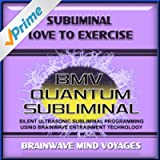 Subliminal Love to Exercise