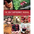 The Self Sufficiency Manual: A Complete, Practical Guide to Living Off the Land
