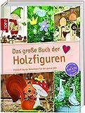 Image de Das große Buch der Holzfiguren: Fröhlich-bunte Dekoideen für das ganze Jahr (Das große Buch der